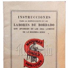 Catálogos publicitarios: CATÁLOGO INSTRUCCIONES PARA LA REPRODUCCIÓN DE LABORES DE BORDADO 2ª SERIE MAQUINAS DE COSER SINGER. Lote 58600080