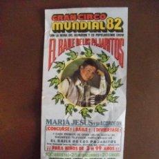 Catálogos publicitarios: GRAN CIRCO MUNDIAL 82. MARIA JESUS Y SU ACORDEON. LOS PAJARITOS. BONO DE REDUCCION. FERIA DE CÁCERES. Lote 58950185