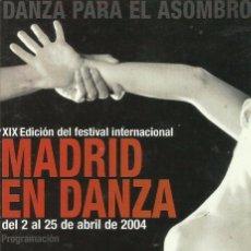 Catálogos publicitarios: *MADRID EN DANZA 2004* -XIX EDICIÓN DEL FESTIVAL INTERNACIONAL-. Lote 64429907