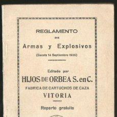 Catálogos publicitarios: REGLAMENTO DE ARMAS Y EXPLOSIVOS. HIJOS DE ORBEA. VITORIA. CARTUCHOS DE CAZA. 1935 + TARIFAS LICENCI. Lote 67168749