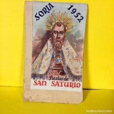 Catálogos publicitarios: SORIA FIESTAS SAN SATURIO 1952 PROGRAMA OFICIAL PREGÓN FOLLETO 21X13CMS. Lote 67589877