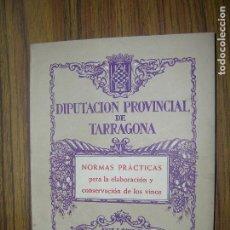 Catálogos publicitarios: DIPUTACION DE TARRAGONA NORMAS PRACTICAS PARA LA ELABORACION Y CONSEVACION DE LOS VINOS. Lote 70012613