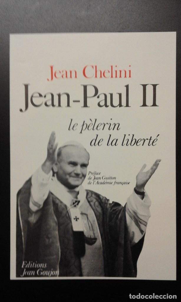 .1 PUBLICIDAD DEL LIBRO ** JEAN-PAUL II LE PÈLERIN DE LA LIBERTÉ ** - AÑO 1981 - JEAN CHELINI (Coleccionismo - Catálogos Publicitarios)