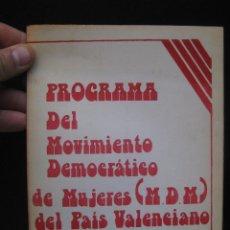 Catálogos publicitarios: INEDITO! PROGRAMA DEL MOVIMIENTO DEMOCRATICO DE MUJERES DEL PAIS VALENCIANO FEMINISMO 1976 JULIO. Lote 169231530