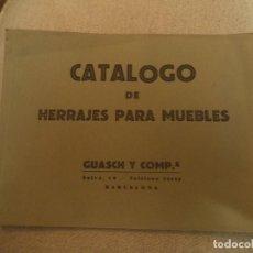 Catálogos publicitarios: CATALOGO DE HERRAJES PARA MUEBLES GUASCH Y COMP.A BARCELONA AÑOS 40 -50. Lote 74353235