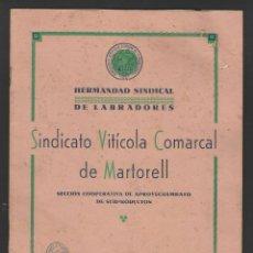 Catálogos publicitarios: SINDICATO VITÍCOLA COMARCAL DE MARTORELL - MEMORIA CAMPAÑA 1941 - 16 PÁGINAS MÁS PORTADAS. Lote 76310147