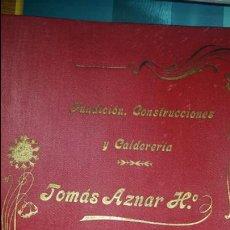 Catálogos publicitarios: ¡ÚNICO! CATÀLOGO FUNDICIÓN CONSTRUCCIONES Y CALDERERÍA TOMÁS AZNAR INGENIEROS, ALICANTE. AÑO 1900. Lote 76530749
