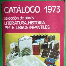 Catalogues publicitaires: AGUILAR - CATALOGO 1973 (LITERATURA, HISTORIA, ARTE, LIBROS INFANTILES). Lote 77439477