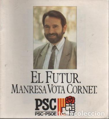 CATALOGO DEL PARTIT SOCIALISTA CATALUNYA PSOE - EL FUTUR - MANRESA VOTA ALCALDE CORNET - 1987 (Coleccionismo - Catálogos Publicitarios)