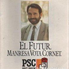 Catálogos publicitarios: CATALOGO DEL PARTIT SOCIALISTA CATALUNYA PSOE - EL FUTUR - MANRESA VOTA ALCALDE CORNET - 1987. Lote 77750597