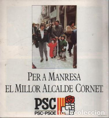 Catálogos publicitarios: CATALOGO DEL PARTIT SOCIALISTA CATALUNYA PSOE - EL FUTUR - MANRESA VOTA ALCALDE CORNET - 1987 - Foto 2 - 77750597