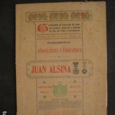Catálogos publicitarios: REUS - CATALEG ARBORICULTURA Y FLORICULTURA - JUAN ALSINA - ANY 1910 -VEURE FOTOS-(V-10.053). Lote 80759162