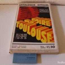 Catálogos publicitarios: CATALOGUE OFFICIEL FOIRE DE TOULOUSE 1933. CUBIERTA D'ANT. CATALOGO FERIA AGRICOLA. PUBLICIDAD UNICO. Lote 83084492