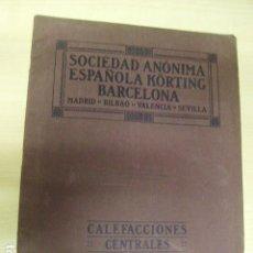 Catálogos publicitarios: CATALOGO SOCIEDAD ANÓNIMA ESPAÑOLA KÖRTING BARCELONA MADRID BILBAO VALENCIA SEVILLA CALEFACCIONES. Lote 83274620