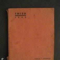 Catálogos publicitarios: CATALOGO TUBOS Y HIERROS INDUSTRIALES-MADRID BARCELONA BILBAO - THISA 1932 -VER FOTOS-(V-10.589). Lote 83304328