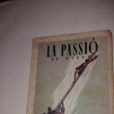 Catálogos publicitarios: LA PASSIO DE OLESA - LA PASSIO I MORT DE JESUCRIST ESPECTACULO TRADICIONAL - LIBRO CON IMAGENES. Lote 83321728