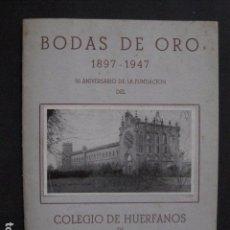 Catálogos publicitarios: SAN JULIA DE VILLATORTA - COLEGIO HUERFANOS - BODAS ORO - AÑO 1947 - VER FOTOS- (V-10.851). Lote 85526264