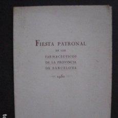 Catálogos publicitarios: FIESTA PATRONAL FARMACEUTICOS PROVINCIA BARCELONA - VER FOTOS- (V-10.853). Lote 85527180