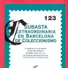 Catálogos publicitarios: CATALOGO SUBASTA EXTRAORDINARIA EN BARCELONA DE COLECCIONISMO Nº 123 - MARZO 2006 - LE1966. Lote 88748768