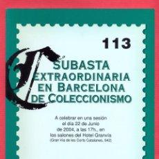 Catálogos publicitarios: CATALOGO SUBASTA EXTRAORDINARIA EN BARCELONA DE COLECCIONISMO Nº 113 - JUNIO 2004 - LE1968. Lote 88750144