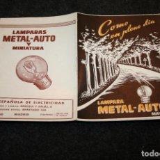 Catálogos publicitarios: LAMPARA METAL AUTO AÑO 1950, 12 PÁGINAS.MADRID,ESPAÑOLA DE ELECTRICIDAD. 12 X 15 CMS. Lote 92006465