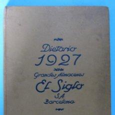 Catálogos publicitarios: DIETARIO PARA 1927. GRANDES ALMACENES EL SIGLO, BARCELONA, 1927.. Lote 94804239