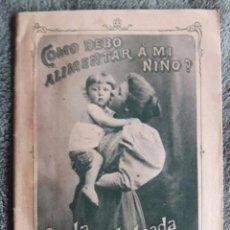 Catálogos publicitarios: COMO DEBO ALIMENTAR A MI NIÑO? CON LA HARINA LACTEADA NESTLÉ. Lote 97034067