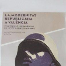 Catálogos publicitarios: CARTEL EXPOSICIÓN LA MODERNITAT REPÚBLICANA A VALENCIA AÑO 2016 GUERRA CIVIL ESPAÑOLA II REPÚBLICA. Lote 98045711