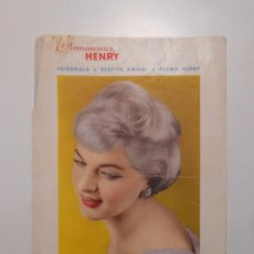 Catálogos publicitarios: ANUNCIO PERMANENTES HENRY. FRIONDULA. VEDETTE AMIRAL. PLUMA HENRY. DURAMAS. PEINADO. TDKP2. Lote 101920943