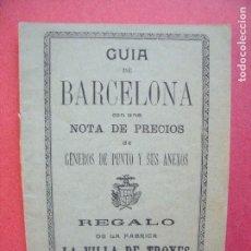Catálogos publicitarios: LA VILLA DE TROYES.-GUIA DE BARCELONA.-NOTA DE PRECIOS.-GENEROS DE PUNTO Y SUS ANEXOS.-BARCELONA.. Lote 102636427
