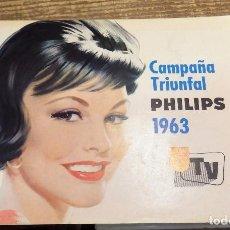 Catálogos publicitarios: CATALOGO PHILIPS , CAMPAÑA TRIUNFAL 1963, TELEVISORES,12 PAGINAS. Lote 104594659