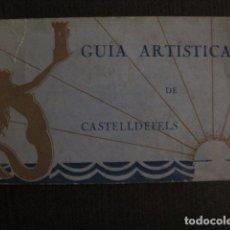Catálogos publicitarios: CASTELLDEFELS - CATALOGO GUIA ARTISTICA - VER FOTOS- (V- 12.860). Lote 105194739
