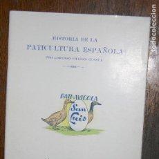 Catálogos publicitarios: (F.1) HISTORIA DE LA PATICULTURA ESPAÑOLA POR LORENZO CHACON CUESTA AÑO 1957-58. Lote 107030200
