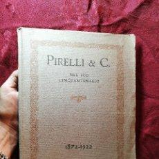 Catálogos publicitarios: PIRELLI & C. EN SU QUINCUAGÉSIMO ANIVERSARIO, 1872-1922 VILLANUEVA Y GELTRU..VER FOTOGRAFIAS ADJUNTA. Lote 106936499