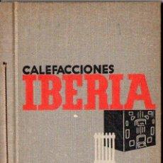 Catálogos publicitarios: CATÁLOGO CALEFACCIONES IBERIA - 54 PÁGINAS. Lote 110122099