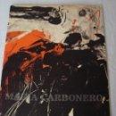 Catálogos publicitarios: CATÁLOGO EXPOSICIÓN MARÍA CARBONERO EN GALERÍA OLIVER MANEU. PALMA DE MALLORCA, 1983.. Lote 111514187