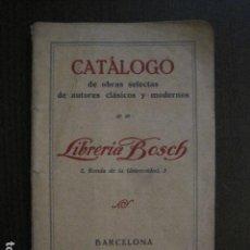 Catálogos publicitarios: CATALOGO LIBRERIA BOSCH BARCELONA - AÑO 1928 -VER FOTOS-(V-13.492). Lote 113090547