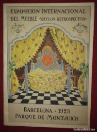 Exposición internacional del mueble - sección retrospectiva - Barcelona 1923 - Parque de Montjuich