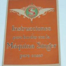 Catálogos publicitarios: INSTRUCCIONES PARA BORDAR CON LA MAQUINA SINGER PARA COSER. 1929. TIENE 157 PAG, MIDE 27 X 19,5 CMS.. Lote 115085023