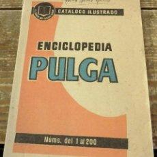 Catálogos publicitarios: FOLLETO. CATÁLOGO ILUSTRADO. ENCICLOPEDIA PULGA. NÚMS. DEL 1 AL 200. AÑOS 50.. Lote 115658919