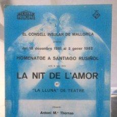 Catálogos publicitarios: LA NIT DE L´AMOR, HOMENATGE A SANTIAGO RUSIÑOL, 1982, ANTONI THOMAS, MALLORCA. Lote 116814387