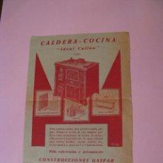 Catálogos publicitarios: HOJA PUBLICITARIA DE CALDERA COCINA IDEAL CULINA. CONSTRUCCIONES GASPAR BARCELONA. AÑOS 30.. Lote 118399907