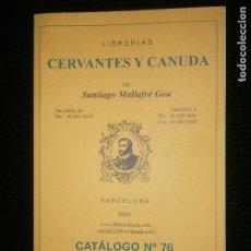 Catálogos publicitarios: F1 CERVANTES Y CANUDA DE SANTIAGO MALLOFRE GOU CATALOGO Nº 76 BARCELONA 2004. Lote 120389843
