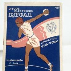 Catálogos publicitarios: DISCOS REGAL. SUPLEMENTO 104. SEPTIEMBRE 1932. PENAGOS.. Lote 120498362