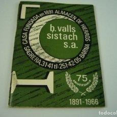 Catálogos publicitarios: B. VALLS SISTACH S.A. ALMACEN DE HIERROS BARCELONA . CATALOGO 75 ANIVERSARIO 1981-1966 . 44 PAG.. Lote 121341903