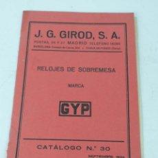Catálogos publicitarios: CATALOGO DE RELOJES. J. G. GIROD. RELOJES DE SOBREMESA. MARCA GYP. SEPTIEMBRE DE 1934. CATALOGO 30, . Lote 122512467