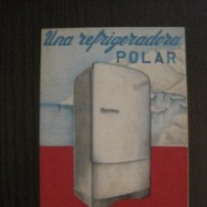 Catálogos publicitarios: REFRIGERADORA POLAR - NEVERAS - PUBLICIDAD -VER FOTOS - (V-14.773). Lote 123367127