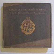 Catálogos publicitarios: ANALES DE LA HOTELERIA ESPAÑOLA- EXPOSICION BARCELONA 1927-MUCHA PUBLICIDAD-VER FOTOS-(V-14.873) . Lote 126894071