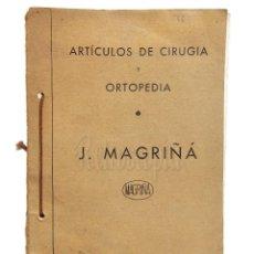 Catálogos publicitarios: CATÁLOGO PUBLICIDAD ARTÍCULOS DE CIRUJÍA Y ORTOPEDIA J. MAGRIÑÁ. BARCELONA AÑOS 30. Lote 128168443