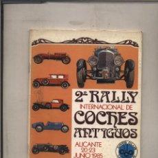 Catálogos publicitarios: 2º RALLY INTERNACIONAL DE COCHES ANTIGUOS ALICANTE 1985 MUY BUEN ESTADO. Lote 130994632